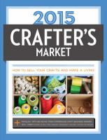 Crafter's Market 2015 : How To Sell Your Crafts And Make A Living by Biscopink, Kelly, editor © 2015 (Added: 2/19/15)