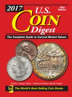 U.s. Coin Digest 2017 : The Complete Guide To Current Market Values by Harper, David C., editor © 2016 (Added: 6/28/16)