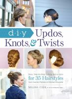 Diy Updos, Knots, & Twists by Cook, Melissa © 2015 (Added: 4/19/16)