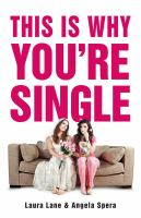 This Is Why You're Single by Lane, Laura © 2016 (Added: 5/9/16)