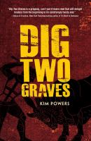 Dig Two Graves by Powers, Kim © 2016 (Added: 2/1/16)