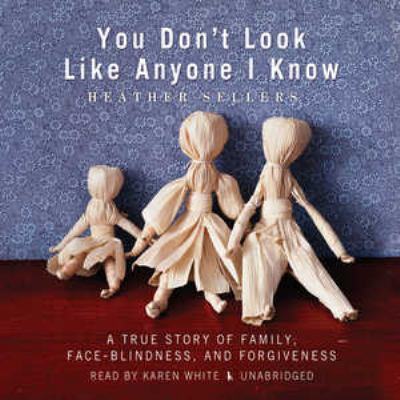 Details about You don't look like anyone I know a true story of family, face-blindness, and forgiveness