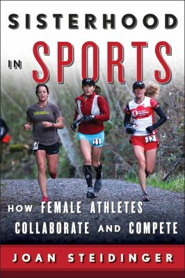 cover of Sisterhood in Sports: How Female Athletes Collaborate and Compete
