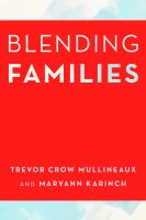 Blending Families : Merging Households With Kids 8-18 by Crow, Trevor © 2016 (Added: 9/27/16)