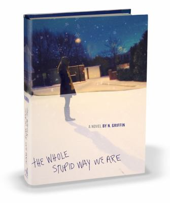 Cover image for The whole stupid way we are 