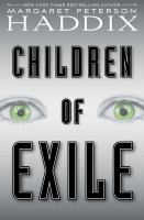 Children+of+exile by Haddix, Margaret Peterson © 2016 (Added: 12/28/16)
