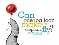 Can+one+balloon+make+an+elephant+fly by Richards, Dan © 2016 (Added: 2/13/17)