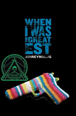 When I Was the Greatest by Jason Reynolds; Michael Frost