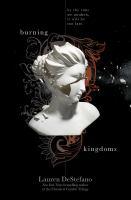 Burning Kingdoms by DeStefano, Lauren © 2015 (Added: 6/13/16)