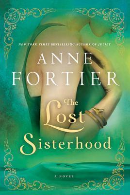 The lost sisterhood : a novel