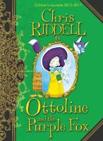 Ottoline+and+the+purple+fox by Riddell, Chris © 2016 (Added: 8/7/17)