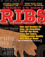 America's Best Ribs: Tips and Recipes for Easy, Lip-Smacking, Pull-Off-the-Bone, Pass-the-Sauce, Championship-Quality BBQ Ribs at Home (Plus a Few Ribilicious Sides and Desserts)