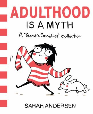 cover of Adulthood Is a Myth: A Sarah's Scribbles Collection