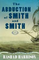 The Abduction Of Smith And Smith : A Novel by Harrison, Rashad © 2015 (Added: 4/3/15)