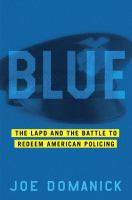 Blue: The LAPD and the Battle to Redeem American Policing