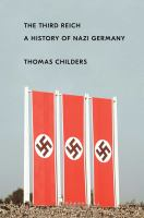The Third Reich : A History Of Nazi Germany by Childers, Thomas © 2017 (Added: 11/9/17)