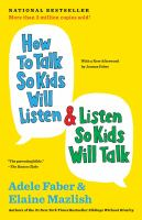 How To Talk So Kids Will Listen & Listen So Kids Will Talk by Faber, Adele © 2012 (Added: 7/21/16)