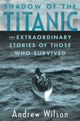 Details about Shadow of the Titanic : the extraordinary stories of those who survived