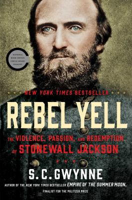 cover of Rebel Yell: The Violence, Passion, and Redemption of Stonewall Jackson