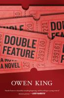 Double Feature : A Novel by King, Owen &copy; 2013 (Added: 5/9/13)
