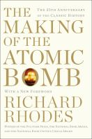 The Making Of The Atomic Bomb by Rhodes, Richard © 2012 (Added: 2/8/18)