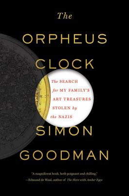 cover of The Orpheus Clock : the search for my family's art treasures stolen by the Nazis