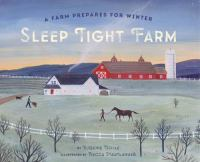 Sleep+tight+farm++a+farm+prepares+for+winter by Doyle, Eugenie © 2016 (Added: 7/14/17)