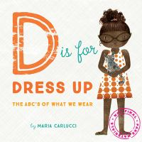 D+is+for+dress-up++the+abcs+of+what+we+wear by Carluccio, Maria © 2016 (Added: 4/19/16)