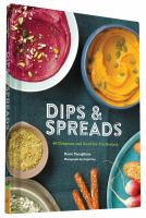 Dips & Spreads : 46 Gorgeous & Good-for-you Recipes by Yanagihara, Dawn © 2015 (Added: 8/15/16)