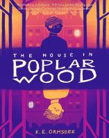 The+house+in+poplar+wood by Ormsbee, Katie © 2018 (Added: 12/12/18)