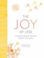 The Joy Of Less : A Minimalist Guide To Declutter, Organize, And Simplify by Jay, Francine © 2016 (Added: 8/17/16)