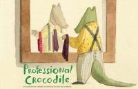 Professional+crocodile by Zoboli, Giovanna © 2017 (Added: 4/4/19)