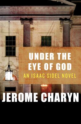 Cover image for Under the Eye of God An Isaac Sidel Novel Jerome Charyn. 