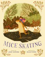 Mice+skating by Silvestro, Annie © 2017 (Added: 1/23/18)