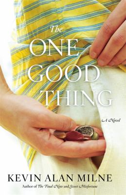 Details about The one good thing : a novel