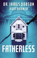 Fatherless : A Novel by Dobson, James C. &copy; 2013 (Added: 5/10/13)