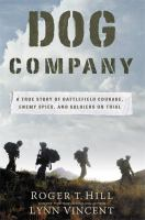 Dog Company : A True Story Of American Soldiers Abandoned By Their High Command by Vincent, Lynn © 2017 (Added: 4/11/17)