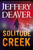Solitude Creek : A Kathryn Dance Novel by Deaver, Jeffery © 2015 (Added: 5/12/15)
