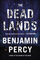 The Dead Lands : A Novel by Percy, Benjamin © 2015 (Added: 7/15/15)
