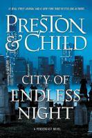 City Of Endless Night : A Pendergast Novel by Preston, Douglas J. © 2018 (Added: 1/16/18)