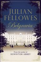 Cover art for Julian Fellowes Belgravia