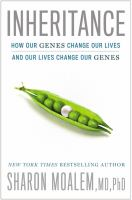 Inheritance : How Our Genes Change Our Lives, And Our Lives Change Our Genes by Moalem, Sharon © 2014 (Added: 1/9/15)