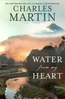 Water From My Heart : A Novel by Martin, Charles © 2015 (Added: 7/17/15)