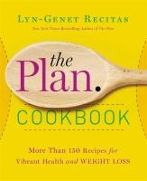 The Plan Cookbook : More Than 150 Recipes For Vibrant Health And Weight Loss by Recitas, Lyn-Genet © 2014 (Added: 3/25/15)