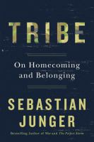 Tribe : On Homecoming And Belonging by Junger, Sebastian © 2016 (Added: 5/24/16)