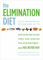 The Elimination Diet : Discover The Foods That Are Making You Sick And Tired--and Feel Better Fast by Segersten, Alissa © 2015 (Added: 3/31/15)