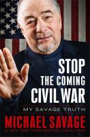 Stop The Coming Civil War : My Savage Truth by Savage, Michael © 2014 (Added: 11/10/14)