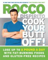 Cook Your Butt Off! : Lose Up To A Pound A Day With Fat-burning Foods And Gluten-free Recipes by DiSpirito, Rocco © 2015 (Added: 5/7/15)