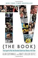 Tv (the Book) : Two Experts Pick The Greatest American Shows Of All Time by Sepinwall, Alan © 2016 (Added: 11/28/16)