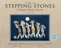 Stepping+stones++a+refugee+familys+journey++hasa+al-turuqat by Ruurs, Margriet, © 2016 (Added: 4/12/17)